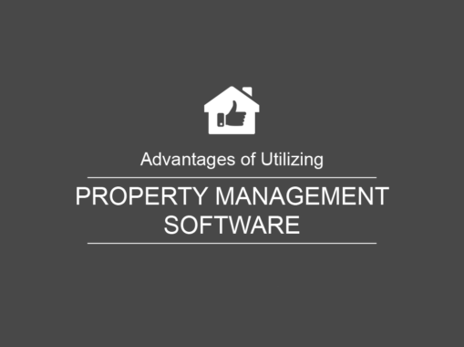 Advantages of Utilizing Property Managment Software