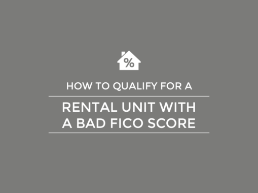How to Qualify for a Rental Unit With a Bad FICO Score